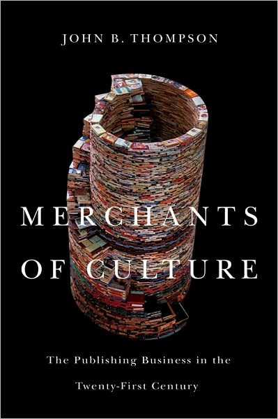 Book Review: Merchants of Culture by John B. Thompson